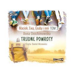 Maciek, Ewa, Gruby i inni. Tom 3. Trudne powroty. Audiobook - Anna Onichimowska - Audiobook CD