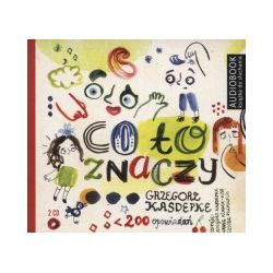 Co to znaczy. Audiobook - Grzegorz Kasdepke - Audiobook CD