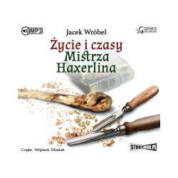 Życie i czasy Mistrza Haxerlina. Audiobook - Jacek Wróbel - Audiobook CD