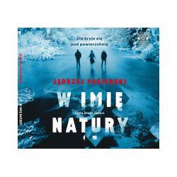 W imię natury. Audiobook - Jędrzej Pasierski - Audiobook CD