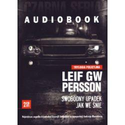 Trylogia policyjna. Tom 3. Swobodny upadek jak we śnie. Audiobook - Leif GW Persson - Audiobook CD
