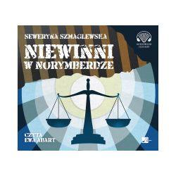 Niewinni w Norymberdze. Audiobook - Seweryna Szmaglewska - Audiobook CD
