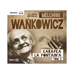 Karafka la Fontaine'a. Tom 2. Audiobook - Melchior Wańkowicz - Audiobook CD