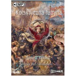 Ko(s)miczna futryna. Audiobook - Dariusz Rekosz - Audiobook