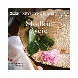 Słodkie życie. Audiobook - Krystyna Mirek - Audiobook CD