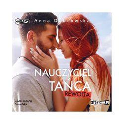 Nauczyciel tańca. Rewolta. Audiobook - Anna Dąbrowska - Audiobook CD