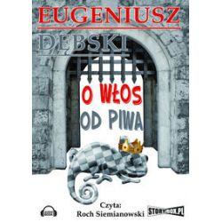 O włos od piwa. Audiobook - Eugeniusz Dębski - Audiobook CD