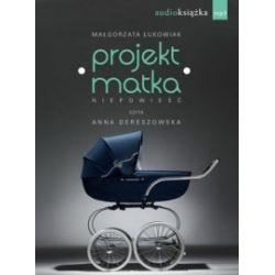 Projekt Matka. Audiobook - Małgorzata Łukowiak - Audiobook CD