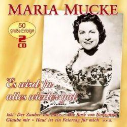 Es Wird Ja Alles Wieder Gut-50 Große Erfolge - Maria Mucke