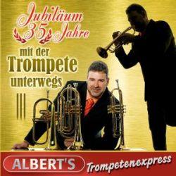 Jubiläum-35 Jahre Mit Der Trompete Unterwegs - Albert's Trompetenexpress