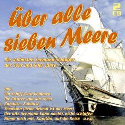 Über Alle Sieben Meere - Die Seemann-Schlager - Various