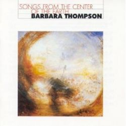 Thompson, B: Songs from The Center Of The - Barbara Thompson