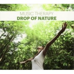 Music Therapy-Drop Of Nature - Sounds Of Nature