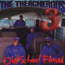 Old School Flava - Treacherous Three