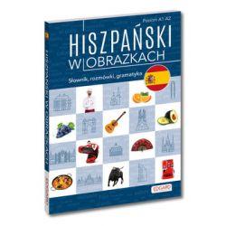 Hiszpański w obrazkach. Słownik, rozmówki, gramatyka - Ostrowska Joanna  Pozostałe