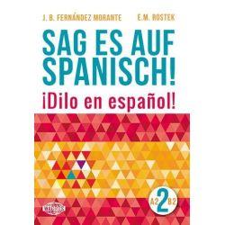 Sag es auf Spanisch! 2 A2-B2 WAGROS - B. Fernandez Morante, E. M. Rostek - Bonito Pozostałe