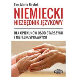 Niemiecki niezbędnik językowy dla opiekunów osób starszych i niepełnosprawnych - Rostek Ewa Maria  Pozostałe
