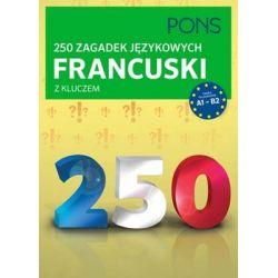250 zagadek językowych. Francuski z kluczem. Poziom A1-B2 - Opracowanie zbiorowe  Animowane