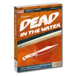 Angielski kryminał z ćwiczeniami. Dead in the water - Gajek Greg  Pozostałe