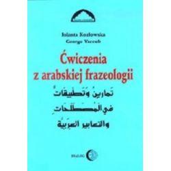 Ćwiczenia z Arabskiej Frazeologii - Yacoub George  Pozostałe