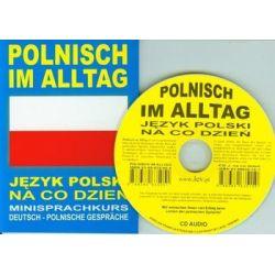 Polnisch im Alltag. Deutsch-Polnische Gesprache. Minisprachkurs + CD - Opracowanie zbiorowe  Książki do nauki języka obcego