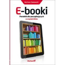 E-booki. Poradnik dla początkujących e-czytelników - Danowski Bartosz  Pozostałe
