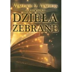 Dzieła zebrane - Wattles Wallace D.  Pozostałe