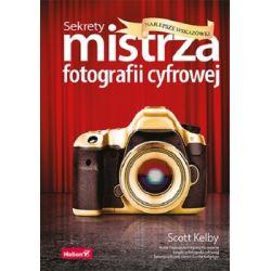 Sekrety mistrza fotografii cyfrowej. Najlepsze wskazówki - Kelby Scott  Pozostałe