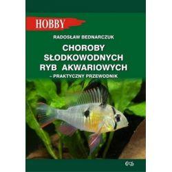 Choroby słodkowodnych ryb akwariowych. Praktyczny przewodnik - Bednarczuk Radosław  Pozostałe