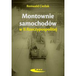 Montownie samochodów II Rzeczypospolitej - Cieślak Romuald  Poradniki i albumy