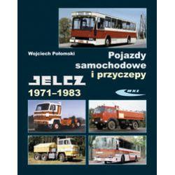 Pojazdy samochodowe i przyczepy. Jelcz 1971-1983 - Połomski Wojciech  Poradniki i albumy