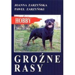 Groźne rasy - Zarzyńska Joanna  Poradniki i albumy