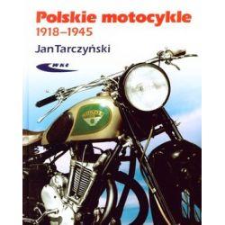 Polskie motocykle 1918-1945 - Tarczyński Jan  Poradniki i albumy