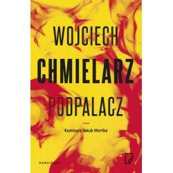 Podpalacz - Chmielarz Wojciech  Pozostałe