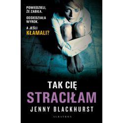 Tak cię straciłam - Blackhurst Jenny  Pozostałe