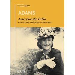 Adams Amerykańska Polka. Z miłości do mężczyzny i jego kraju - Adams Dorothy  Pozostałe