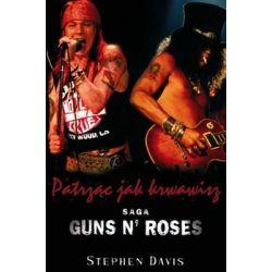 Guns N' Roses. Patrząc jak krwawisz - Davis Stephen  Pozostałe
