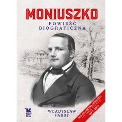 Moniuszko. Powieść biograficzna - Fabry Władysław  Pozostałe