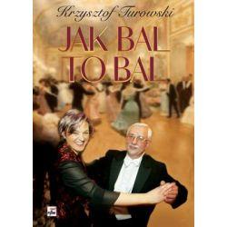Jak bal to bal - Turowski Krzysztof