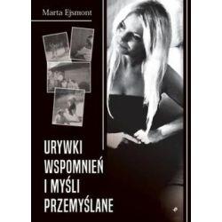 Urywki wspomnień i myśli przemyślane - Ejsmont Marta  Pozostałe