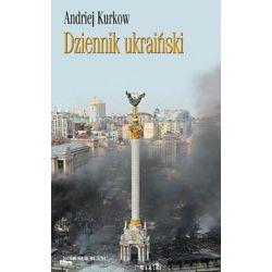 Dziennik ukraiński. Notatki z serca protestu - Kurkow Andriej  Biografie, wspomnienia