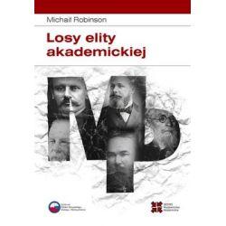 Losy elity akademickiej. Rosyjska slawistyka od 1917 roku do początku lat 30 - Robinson Michaił  Biografie, wspomnienia