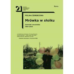 Mrówka w słoiku. Dzienniki czeczeńskie 1994-2004 - Żerebcowa Polina  Biografie, wspomnienia