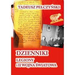 Dzienniki. Legiony i II wojna światowa - Pełczyński Tadeusz  Biografie, wspomnienia