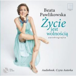 Życie jest wolnością - Pawlikowska Beata  Pozostałe