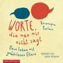 Worte, die man mir nicht sagt - Véronique Poulain Pozostałe