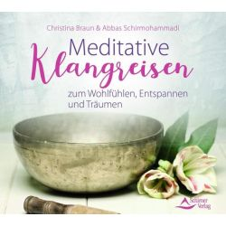 Meditative Klangreisen zum Erden, Stärken, Ruhe finden - Christina Braun, Abbas Schirmohammadi Pozostałe