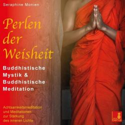 Perlen der Weisheit {buddhistische Mystik & buddhistische Meditation} CD mit 3 geführten Meditationen – buddhistische Weisheiten - Seraphine Monien Pozostałe