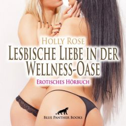 Lesbische Liebe in der Wellness-Oase | Erotische Geschichte Audio CD - Holly Rose Pozostałe