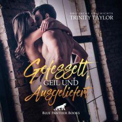 Gefesselt, geil und ausgeliefert | Erotik Audio Story | Erotisches Hörbuch Audio CD - Trinity Taylor Pozostałe